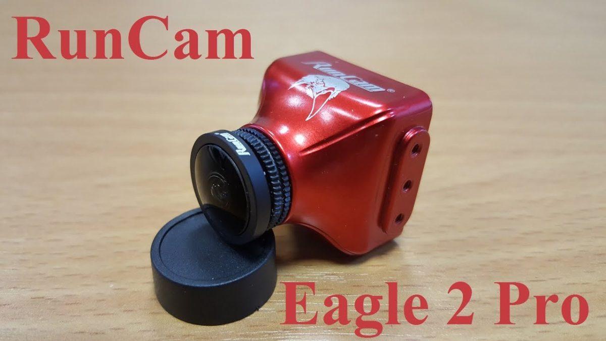 Runcam Eagle 2 Pro. Первые впечатления от топовой камеры.
