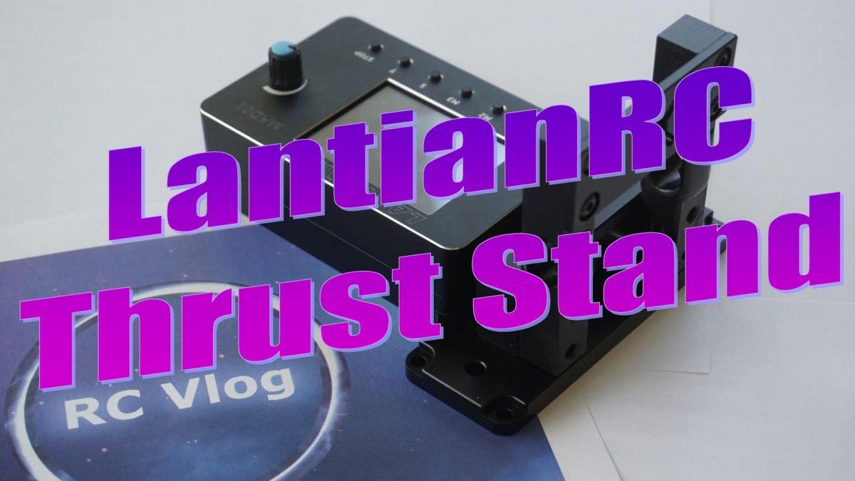 LantianRC Thrust Stand – стенд для измерения тяги и эффективности ВМГ, который не измеряет