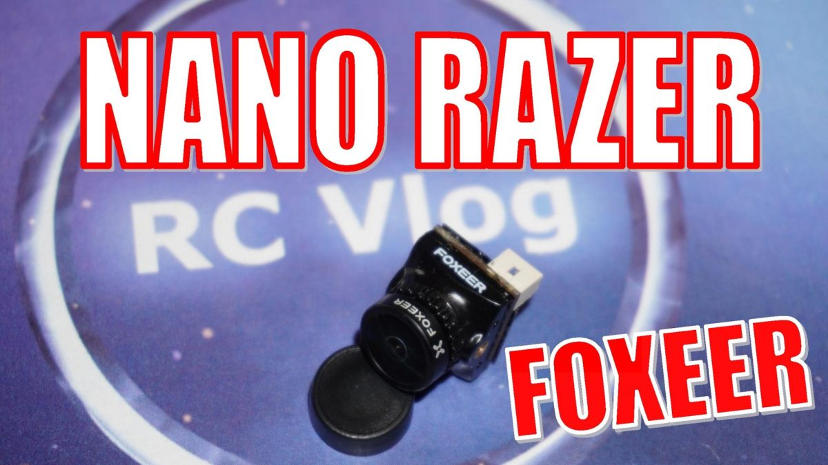 Foxeer Razer Nano. Бюджетная нано камера за $17.99