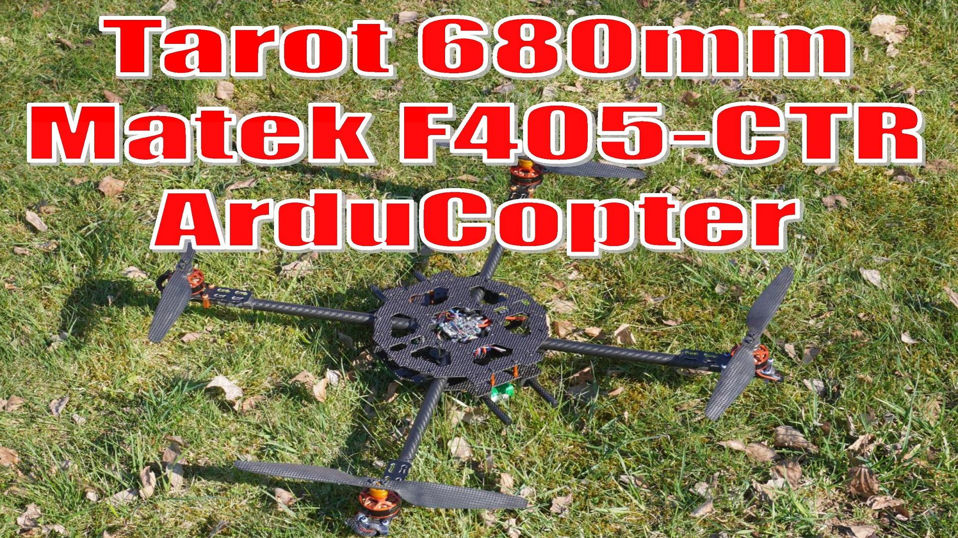 Tarot IronMan / Matek F405-CTR / ArduCopter