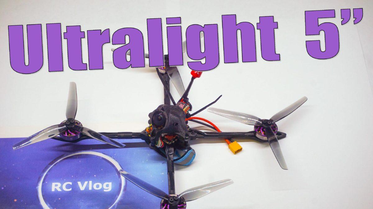 Ultralight 5inch Quad. Сборка 5-ти дюймового ультралегкого квадрокоптера до 250 грамм.