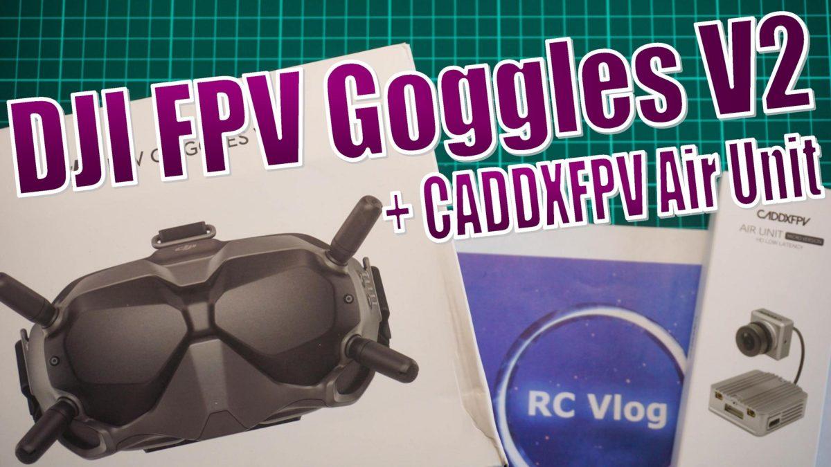 DJI FPV Goggles V2 + CADDXFPV Air Unit. Перехожу на цифру. Полный обзор цифровой ФПВ системы.